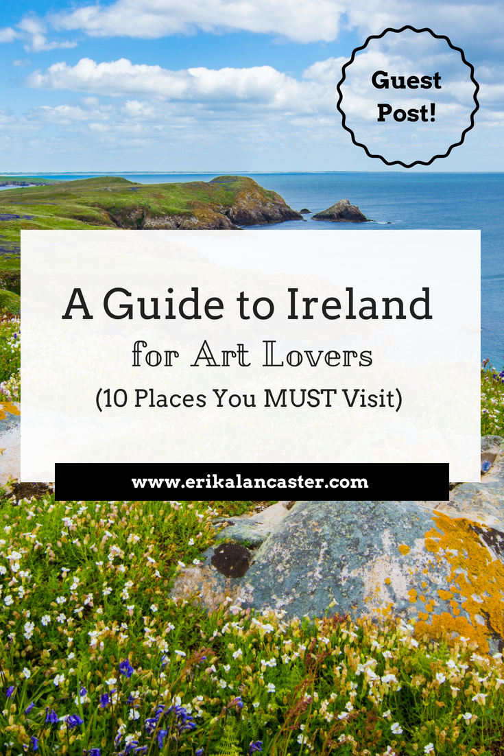A Guide to Ireland for Art Lovers