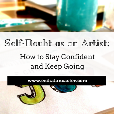 Self-Doubt as an Artist: How to Stay Confident and Keep Going