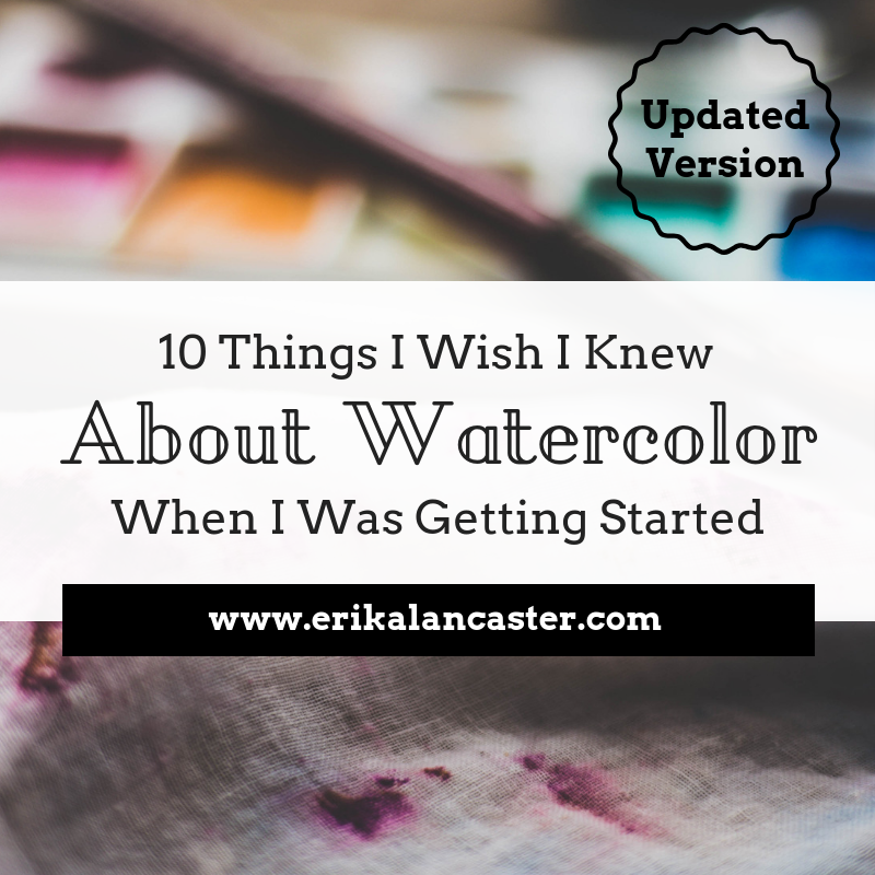 10 Things I Wish I Knew About Watercolor as a Beginner