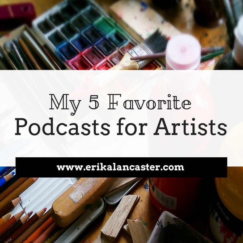 My 5 Favorite Podcasts for Artists