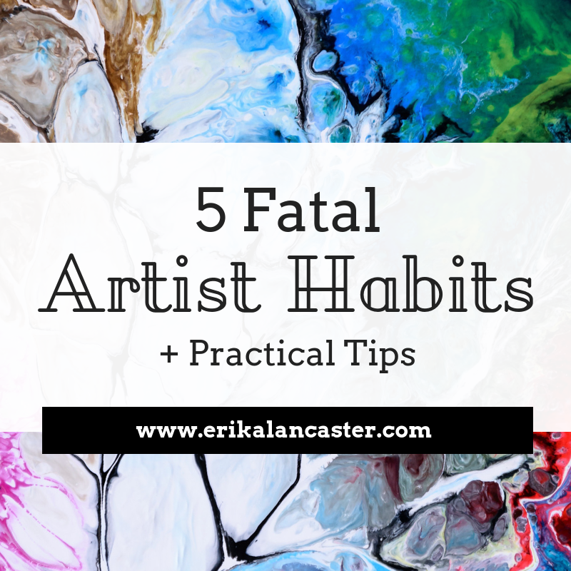 Fatal Artist Habits and Tips to Overcome Them