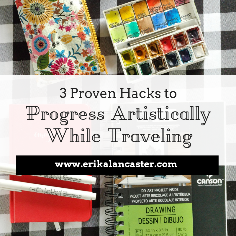 Hacks to Progress Artistically While Traveling