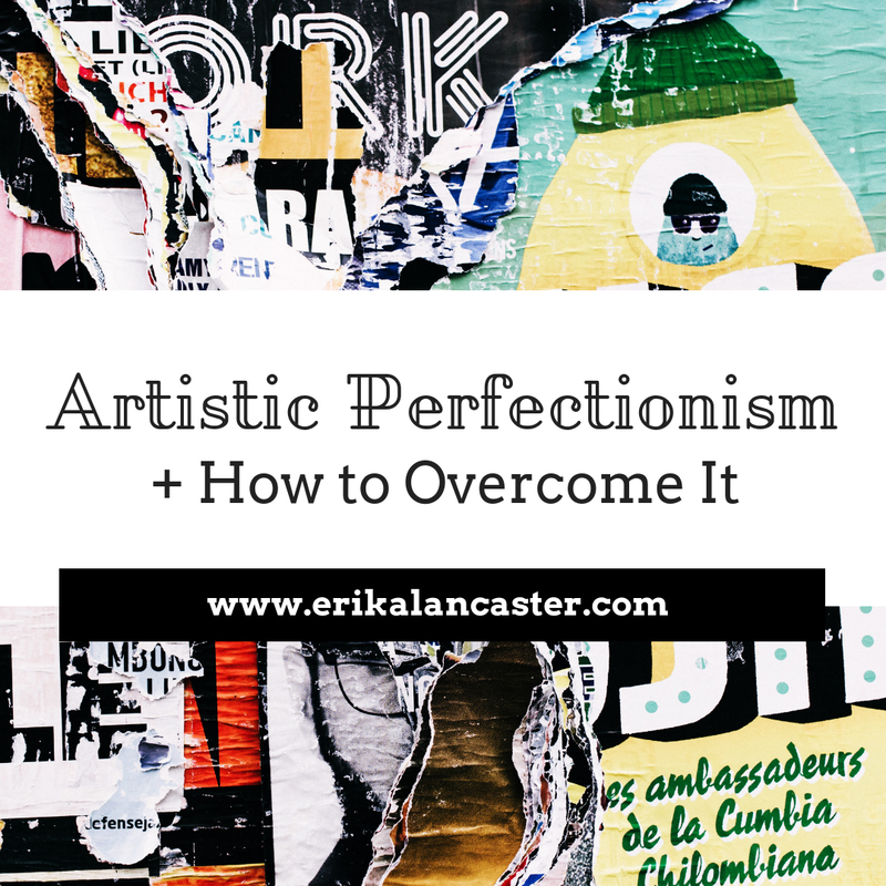 Artistic Perfectionism and How to Overcome It