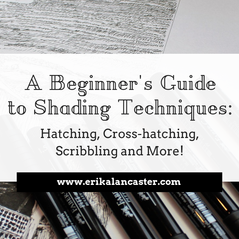 Guide to Shading Techniques Hatching, Cross-hatching, Scribbling