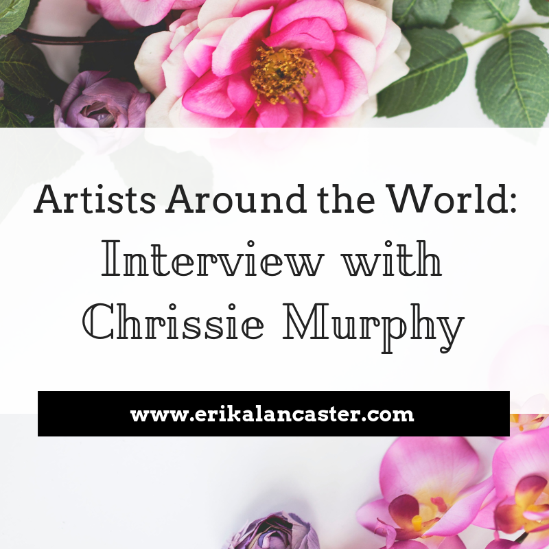 Interview with Artist Chrissie Murphy