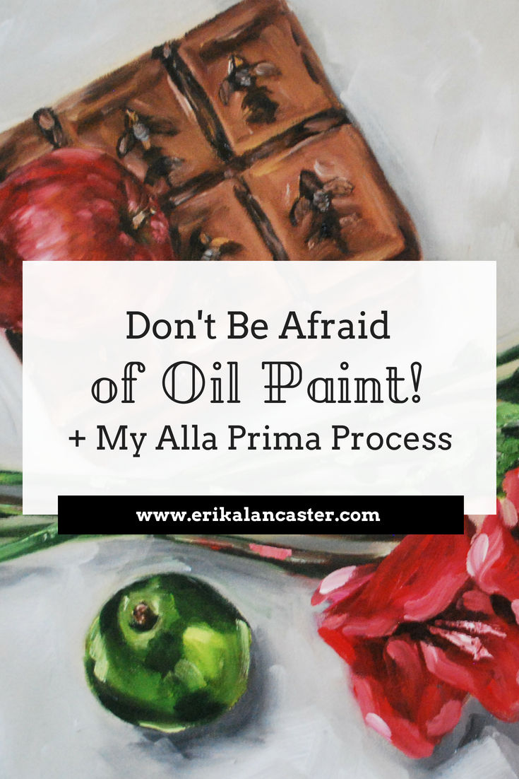 Don't Be Afraid of Oil Paint + My Still Life Oil Painting Process