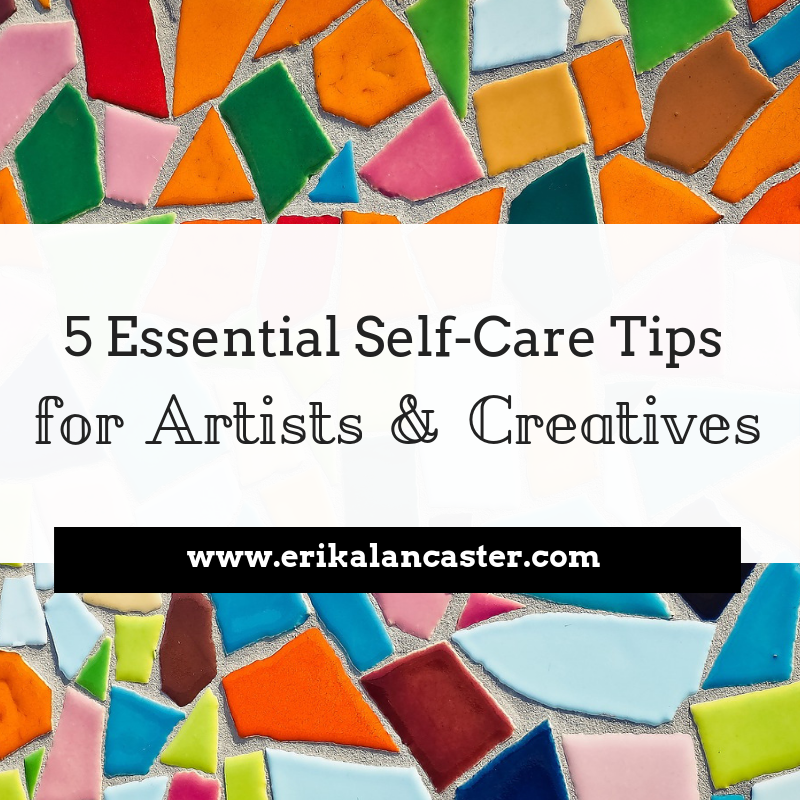 Self Care Tips for Artists and Creatives