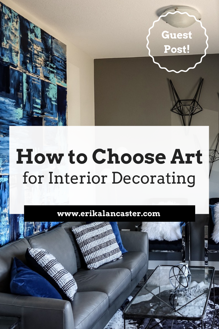 How to Choose Art for Interior Decorating Tips