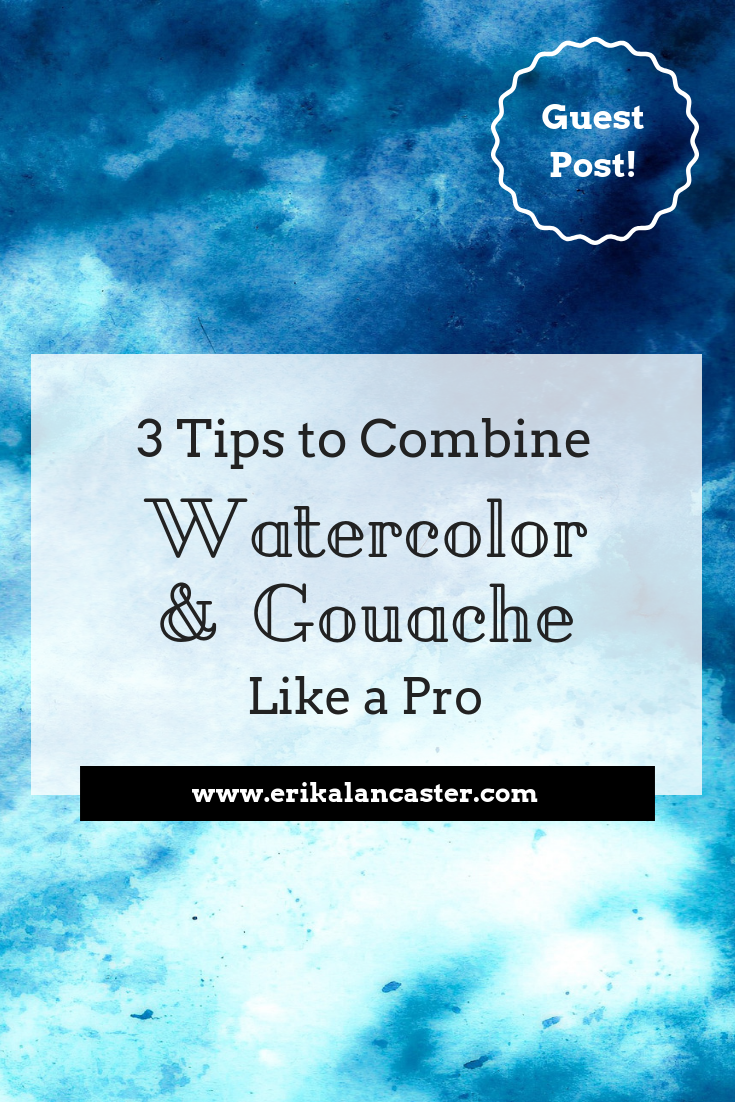 Tips to Combine Watercolor and Gouache
