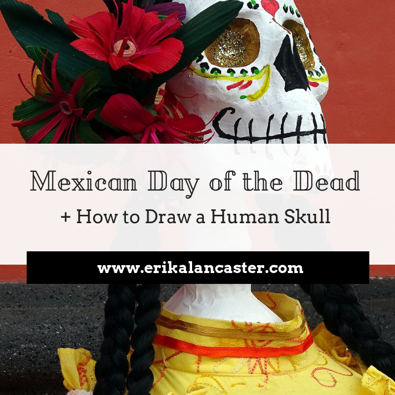 Mexican Day of the Dead and How to Draw a Human Skull