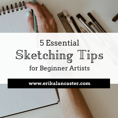 5 Essential Sketching Tips for Beginner Artists