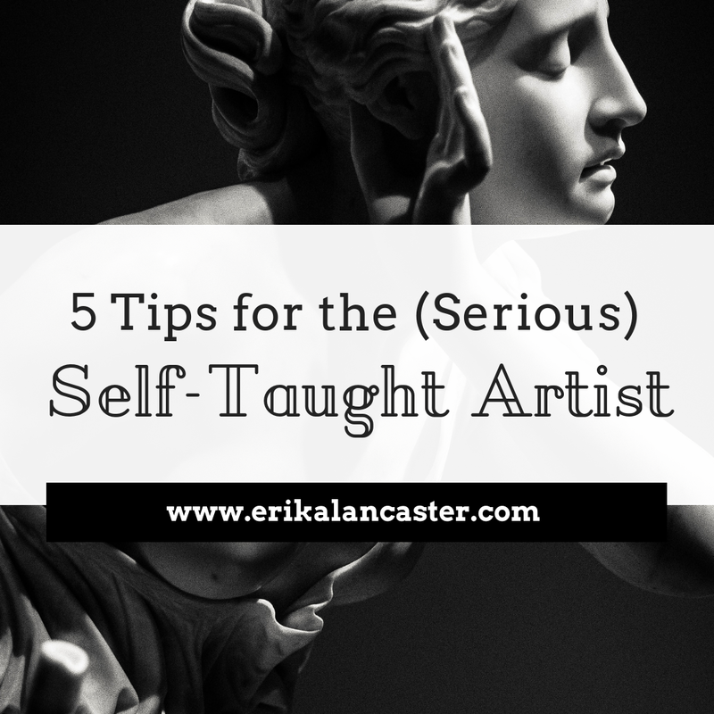5 Tips for the (Serious) Self-Taught Artist