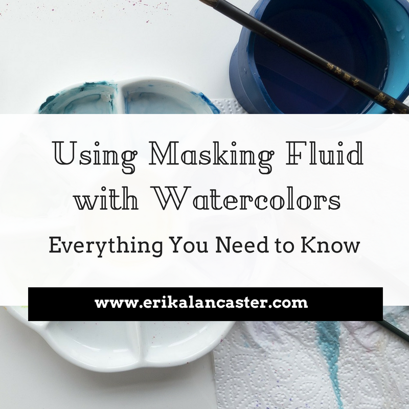 How to Use Masking Fluid with Watercolor