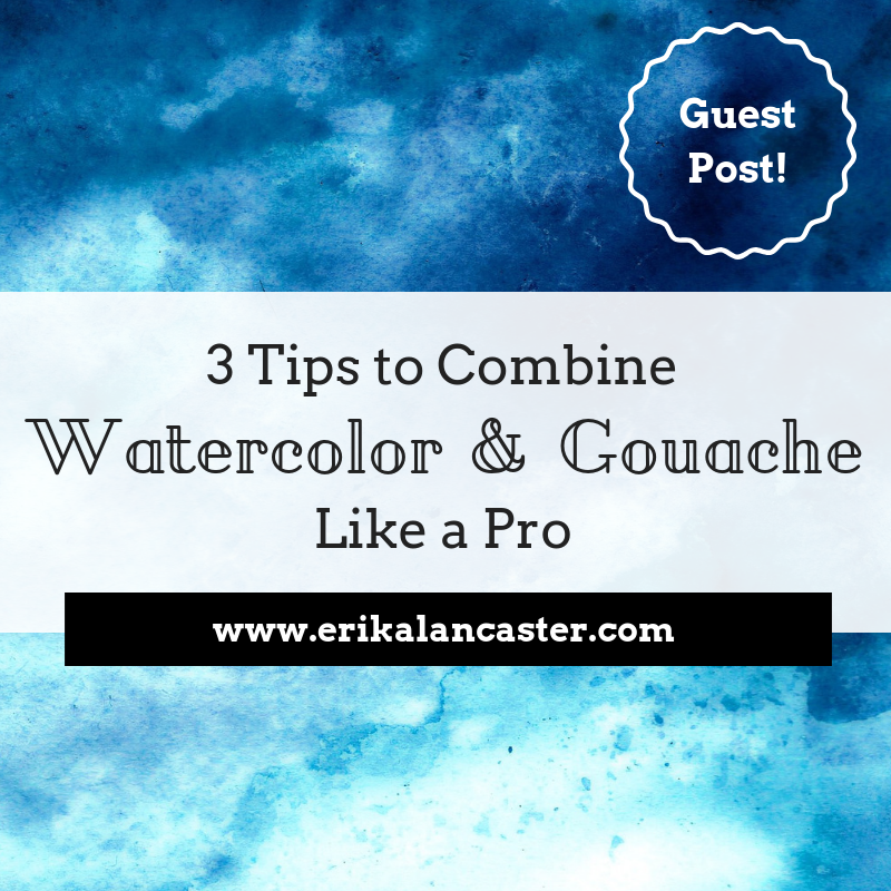 How to Combine Watercolor and Gouache