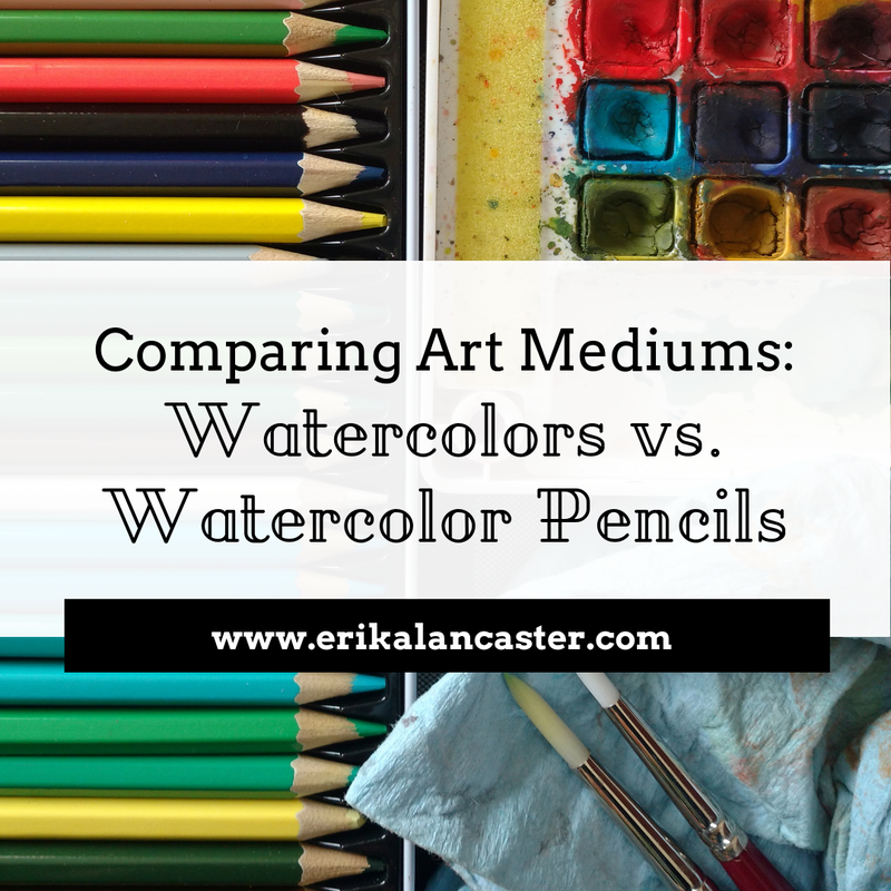 Comparing Watercolors and Watercolor Pencils