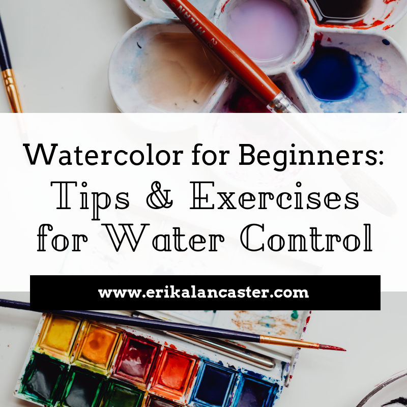 Watercolor for Beginners: Tips and Exercises for Water Control