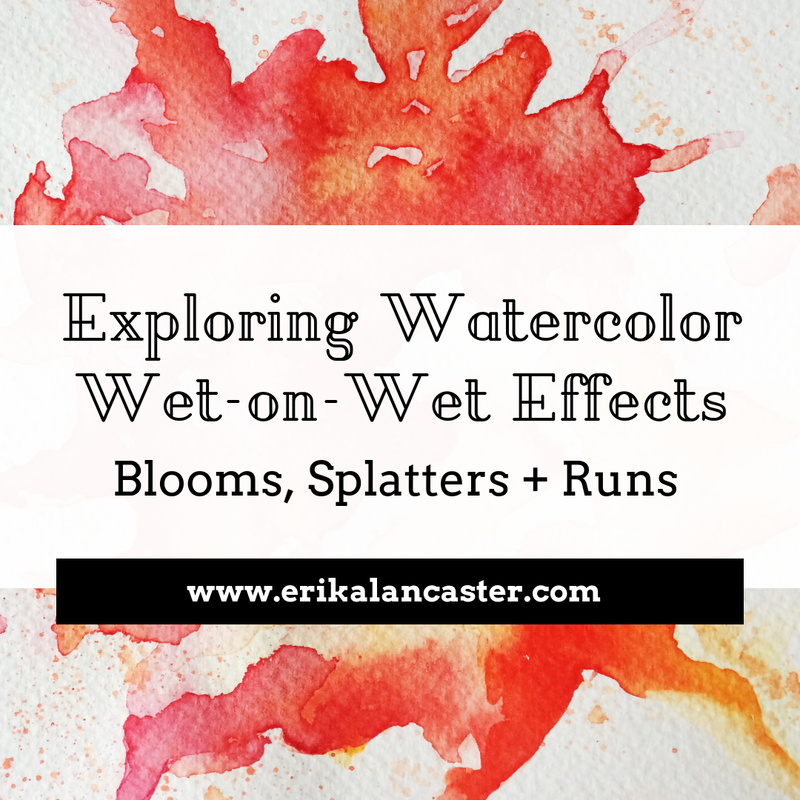 Watercolor Wet on Wet Technique for Beginners Blooms Splatters and Runs